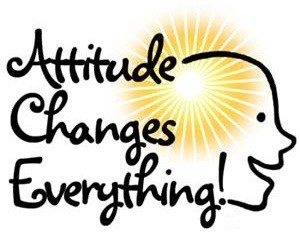 attitude changes everything