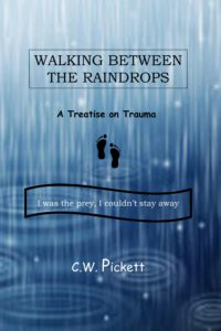 walking between the raindrops, a treatise on trauma